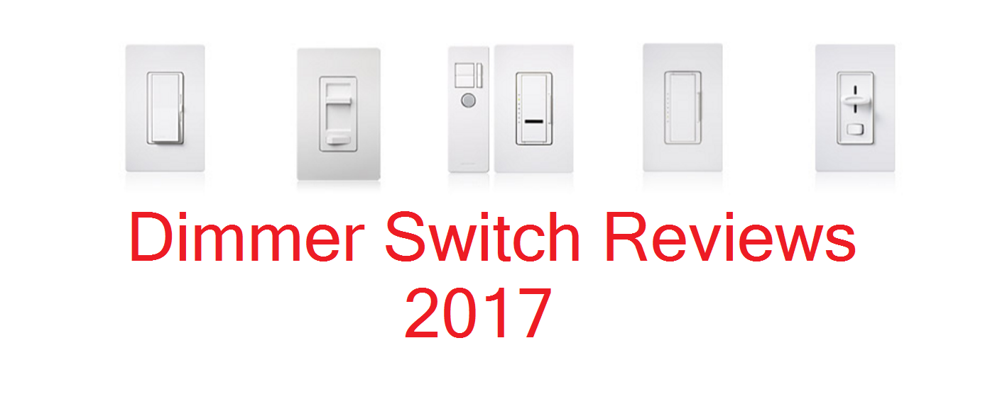 Best Dimmer Switch Reviews - Complete Guide 2017