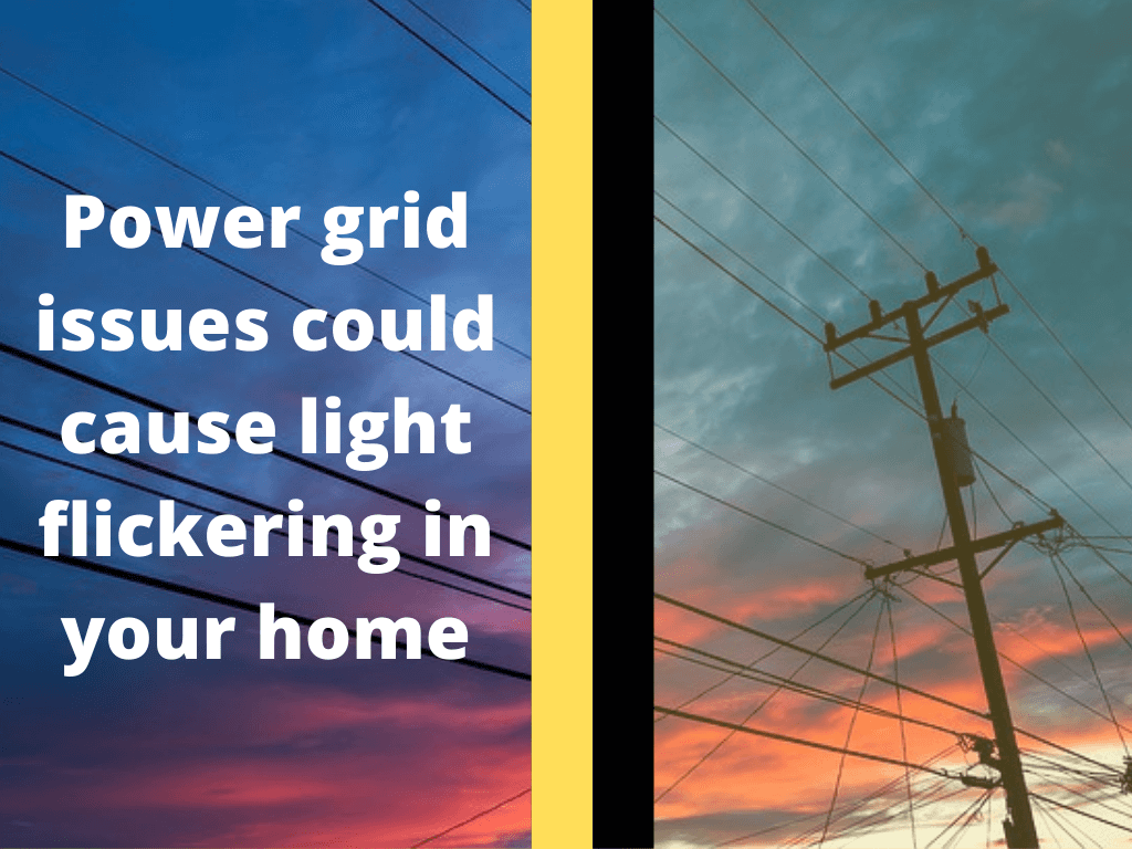 Power grid issues could cause light flickering in your home