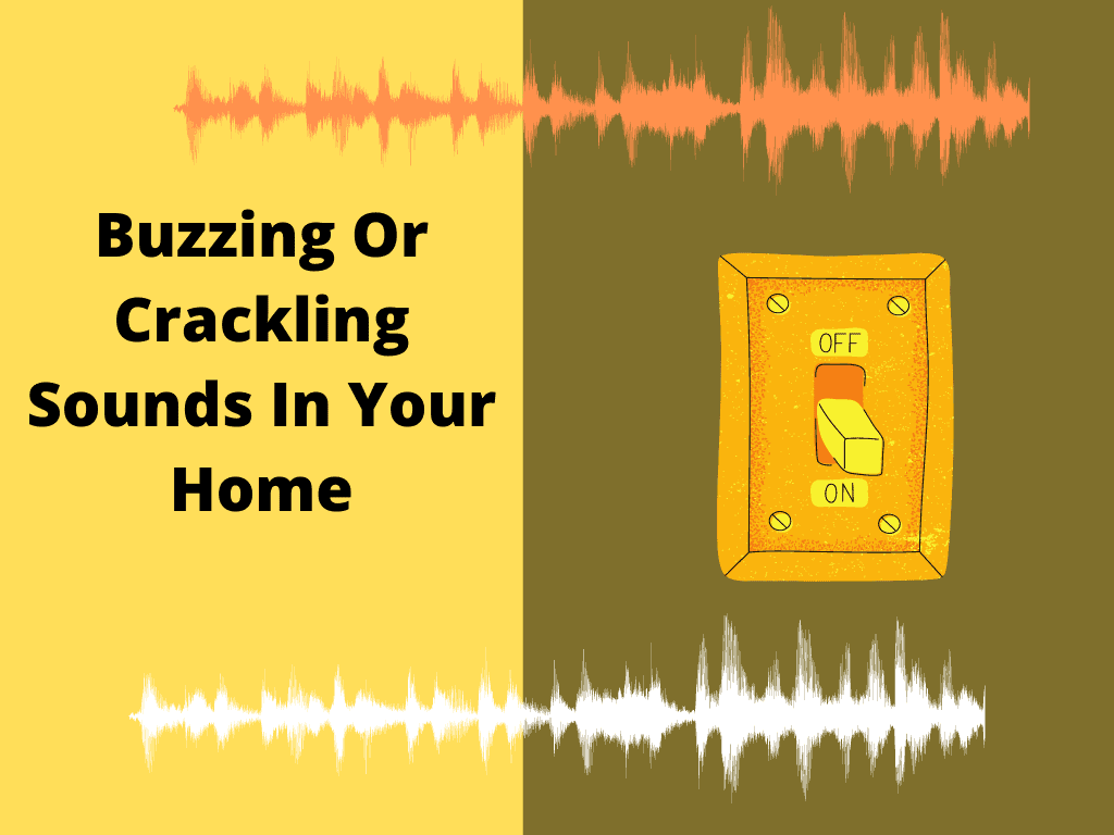 Buzzing Or Crackling Sounds In Your Home