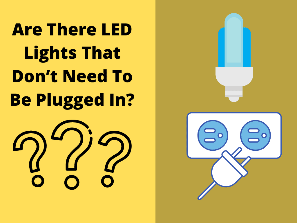 Are There LED Lights That Don't Need To Be Plugged In