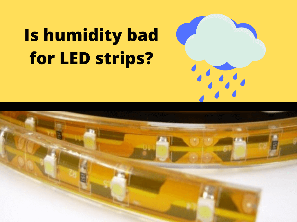 Is humidity bad for LED strips